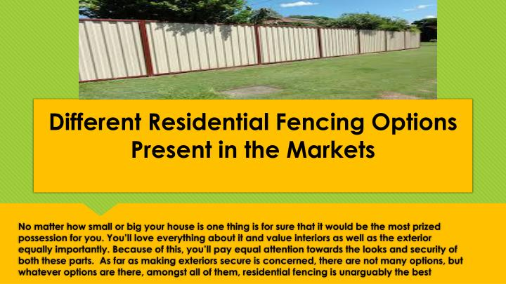 different residential fencing options present in the markets n.