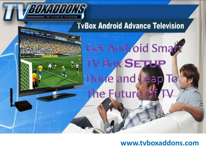 get android smart tv box setup done and leap n.