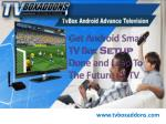 get android smart tv box setup done and leap