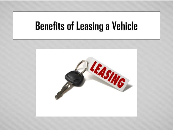 benefits of leasing a vehicle n.