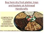 b uy here dry fruit platter trays and baskets
