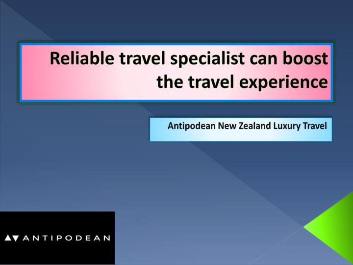 reliable travel specialist can boost the travel experience n.