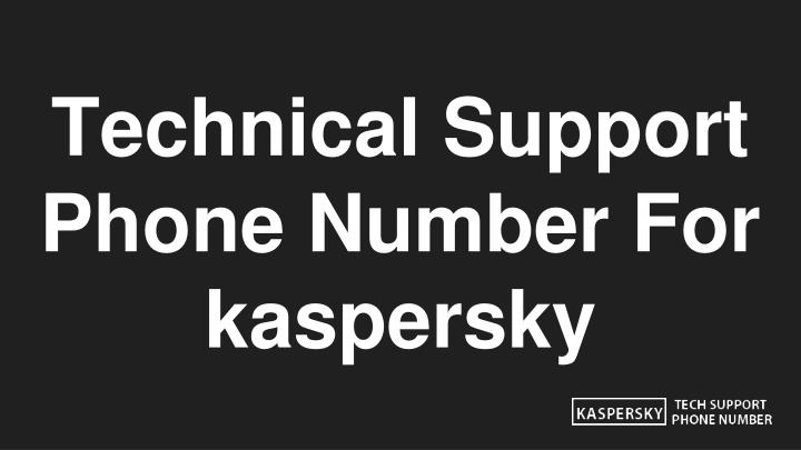 technical support phone number for kaspersky n.