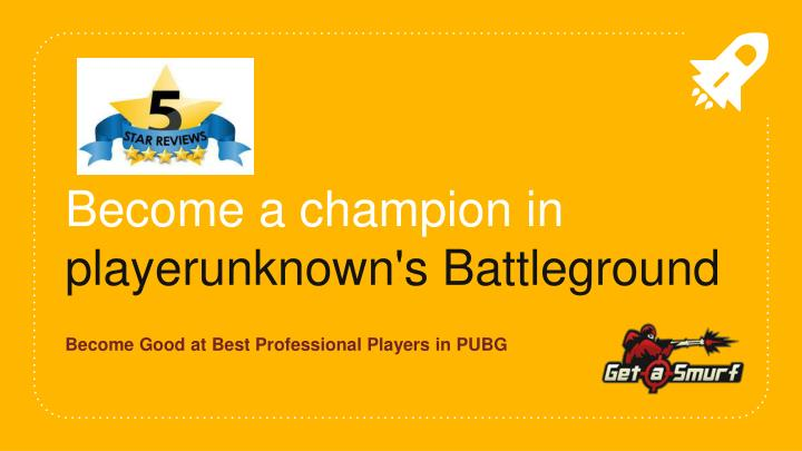 become a champion in playerunknown s battleground n.
