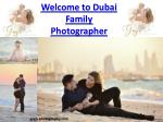 welcome to dubai family photographer