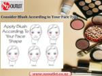 consider blush according to your face type