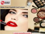 make your lipstick last longer