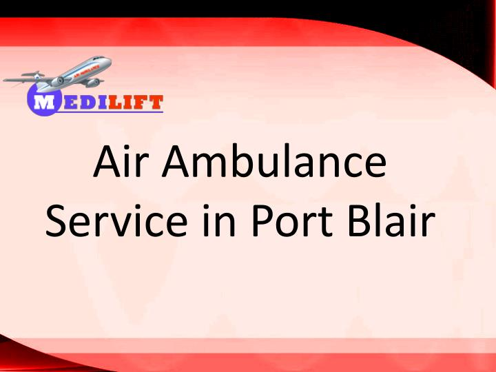 air ambulance service in port blair n.