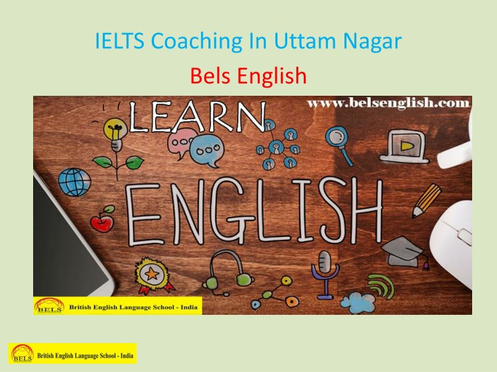 ielts coaching in uttam nagar bels english n.