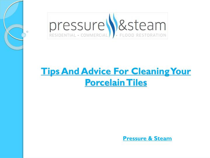 tips and advice for cleaning your porcelain tiles n.