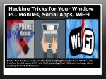 hacking tricks for your window pc mobiles social