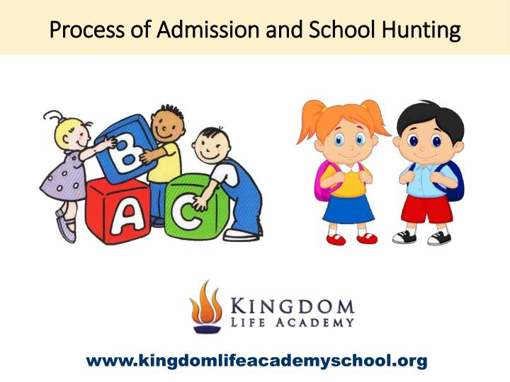 process of admission and school hunting n.