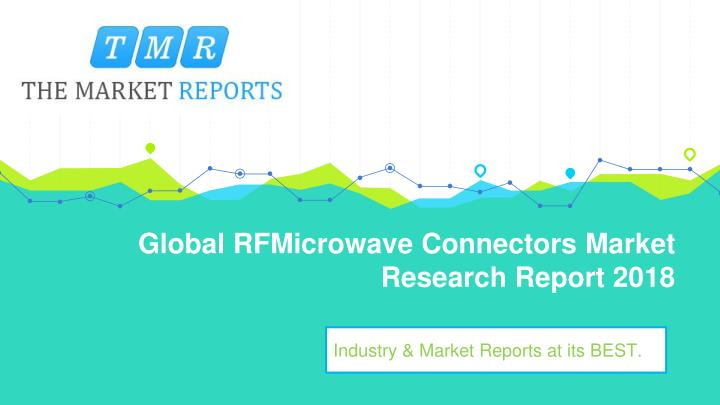global rfmicrowave connectors market research report 2018 n.