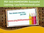 psy 360 homework successful learning