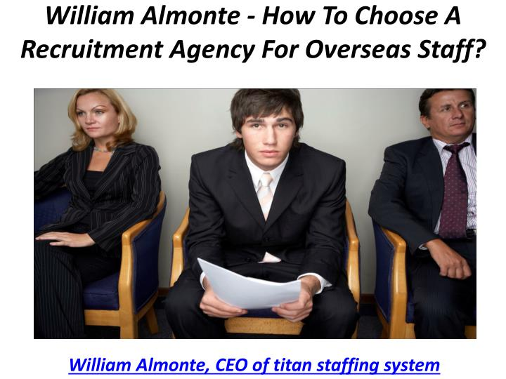 william almonte how to choose a recruitment agency for overseas staff n.