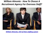 william almonte how to choose a recruitment agency for overseas staff