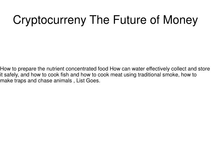 cryptocurreny the future of money n.