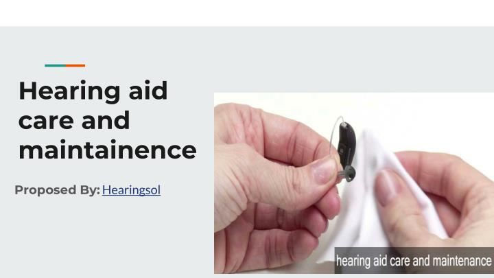 hearing aid care and maintainence n.