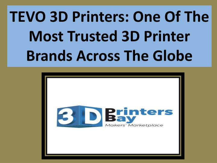 tevo 3d printers one of the most trusted n.
