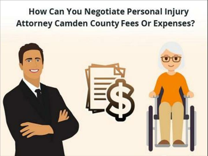 how can you negotiate personal injury attorney camden county fees or expenses n.