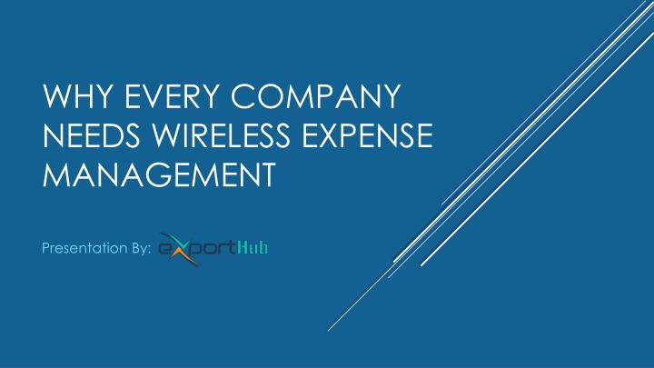 why every company needs wireless expense management n.