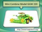 mini combine model ggw 220 1