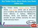 buy timber sheds absco sheds easy sheds online