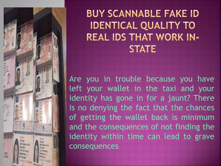 buy scannable fake id identical quality to real ids that work in state n.