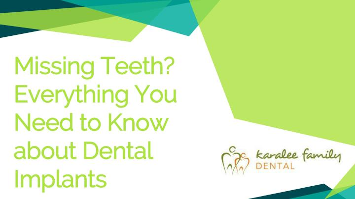 missing teeth everything you need to know about dental implants n.