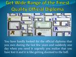 get wide range of the finest quality official diploma