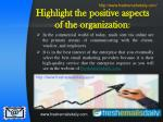 highlight the positive aspects of the organization