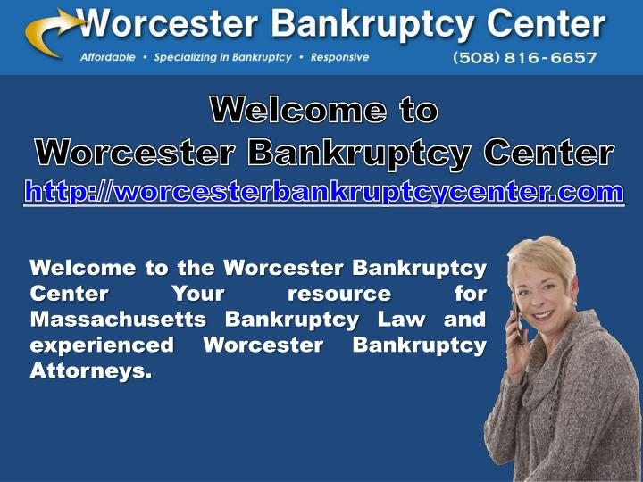 welcome to worcester bankruptcy center http worcesterbankruptcycenter com n.
