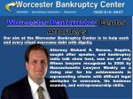 worcester bankruptcy center attorneys