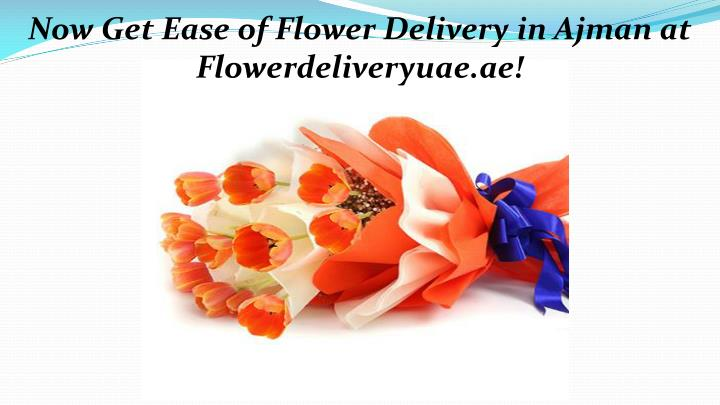 now get ease of flower delivery in ajman n.