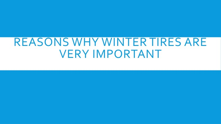 reasons why winter tires are very important n.