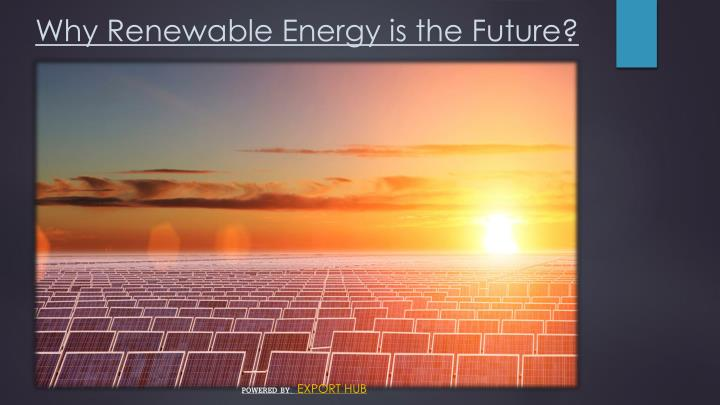 why renewable energy is the future n.