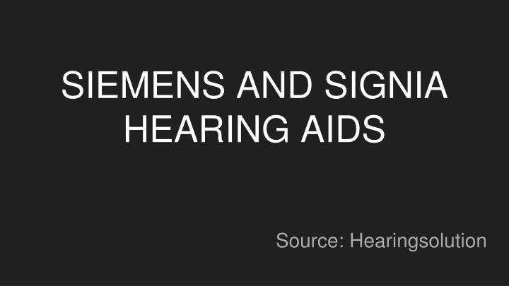 siemens and signia hearing aids n.