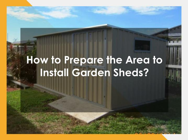 how to prepare the area to install garden sheds n.