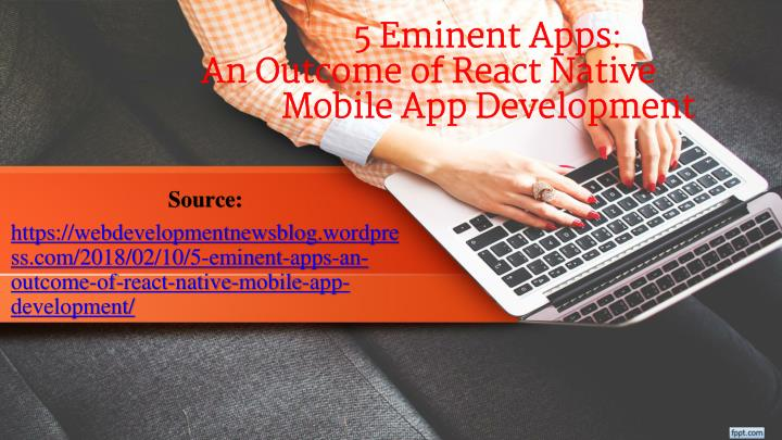 5 eminent apps an outcome of react native mobile app development n.