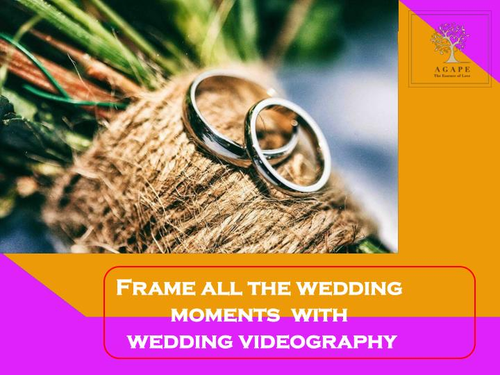 frame all the wedding moments with wedding n.