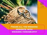 frame all the wedding moments with wedding