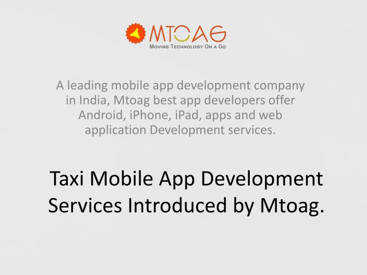 taxi mobile app development services introduced by mtoag n.
