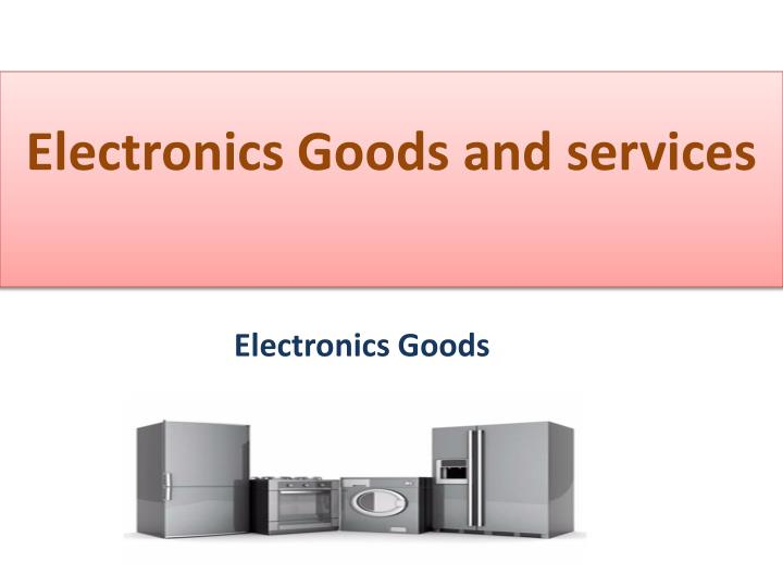 electronics goods and services n.