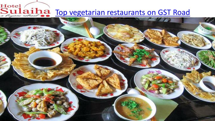 top vegetarian restaurants on gst road n.