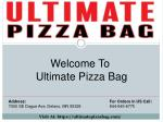 welcome to ultimate pizza bag