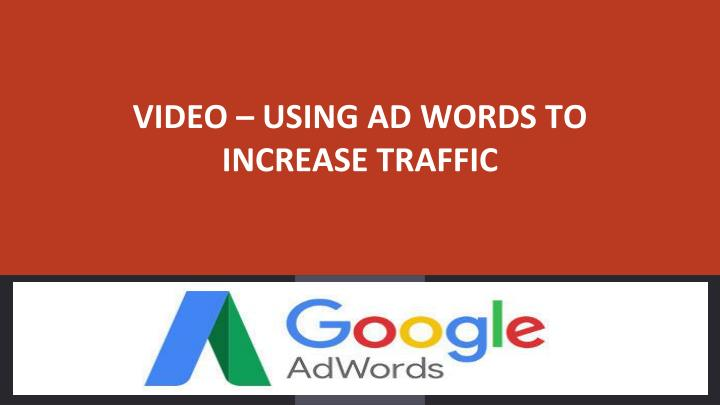 video using ad words to increase traffic n.