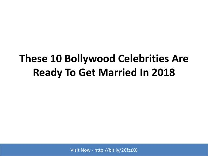 these 10 bollywood celebrities are ready to get married in 2018 n.