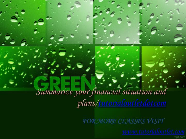 summarize your financial situation and plans tutorialoutletdotcom n.