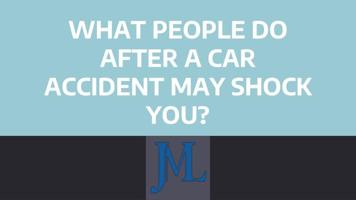 what people do after a car accident may shock you n.