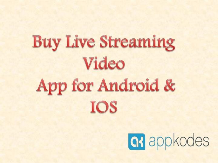 buy live streaming video app for android ios n.